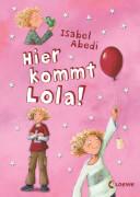 Loewe Abedi, Hier kommt Lola! Band 1