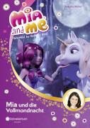 Mia and me Band 11 - Mia und die Vollmondnacht