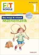Tessloff FiT FÜR DIE SCHULE: Das musst du wissen! Mathematik 1. Klasse, Taschenbuch, 64 Seiten, ab 6 Jahren.