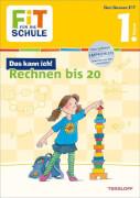 Tessloff FiT FÜR DIE SCHULE: Das kann ich! Rechnen bis 20. 1. Klasse, Taschenbuch, 48 Seiten, ab 6 Jahren
