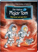 Der kleine Major Tom, Band 6: Abenteuer auf dem Mars, Lesebuch, 72 Seiten, ab 8 Jahren